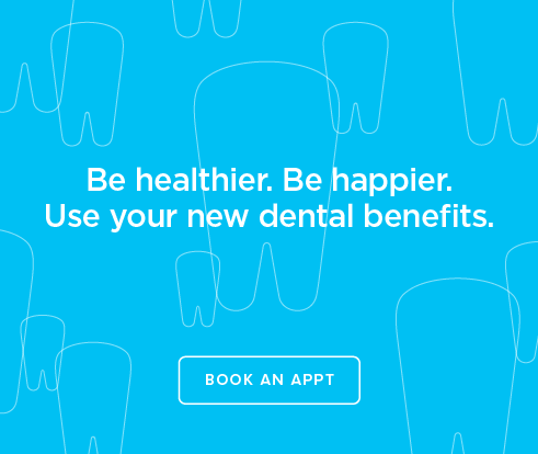 Be Heathier, Be Happier. Use your new dental benefits. - Dentists  of South Naples